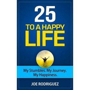 Joe Rodriguez 25 TO A HAPPY LIFE