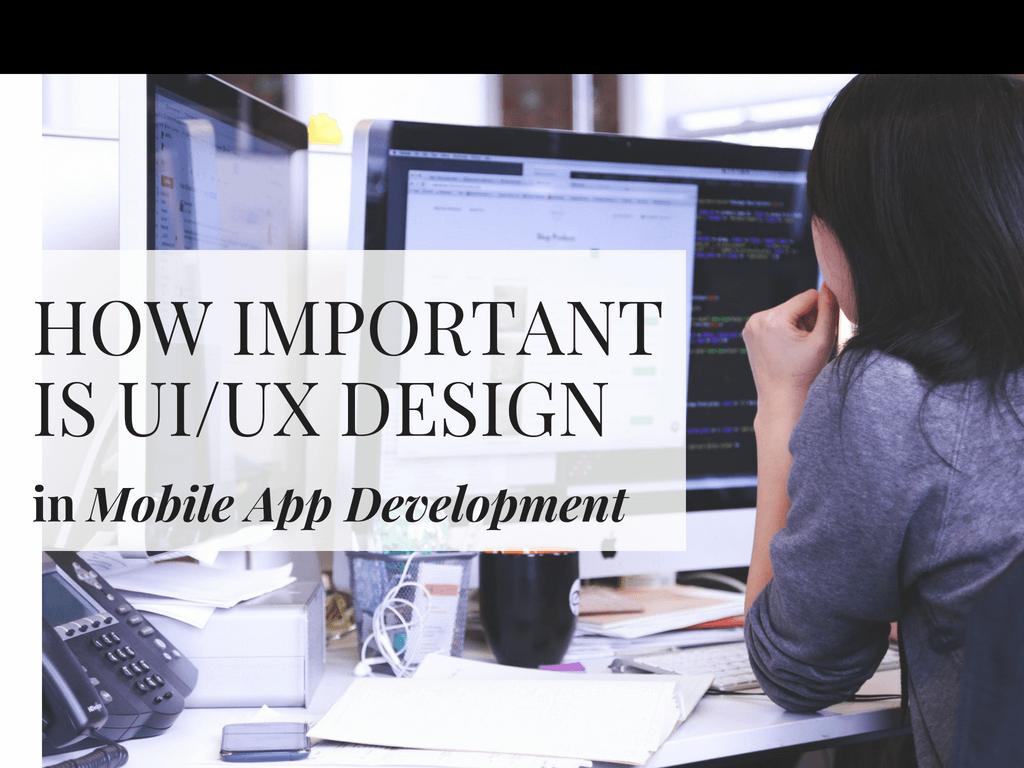 How Important is UI/UX Design in Mobile App Development