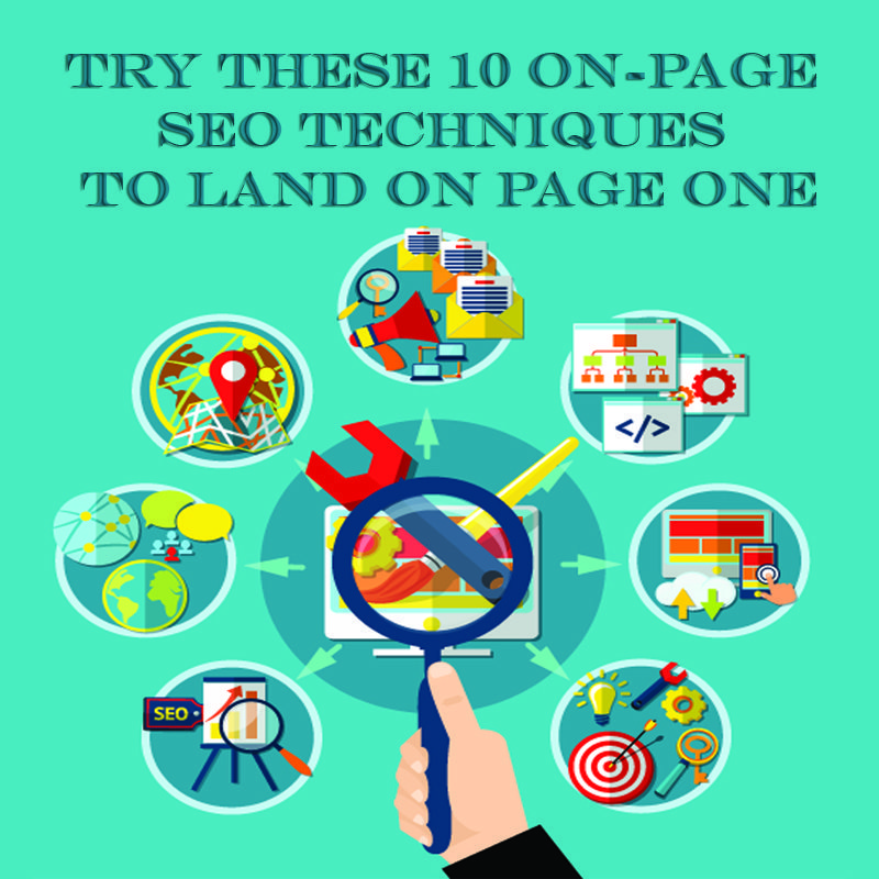 Try these 10 On-Page SEO Techniques to Land on Page One
