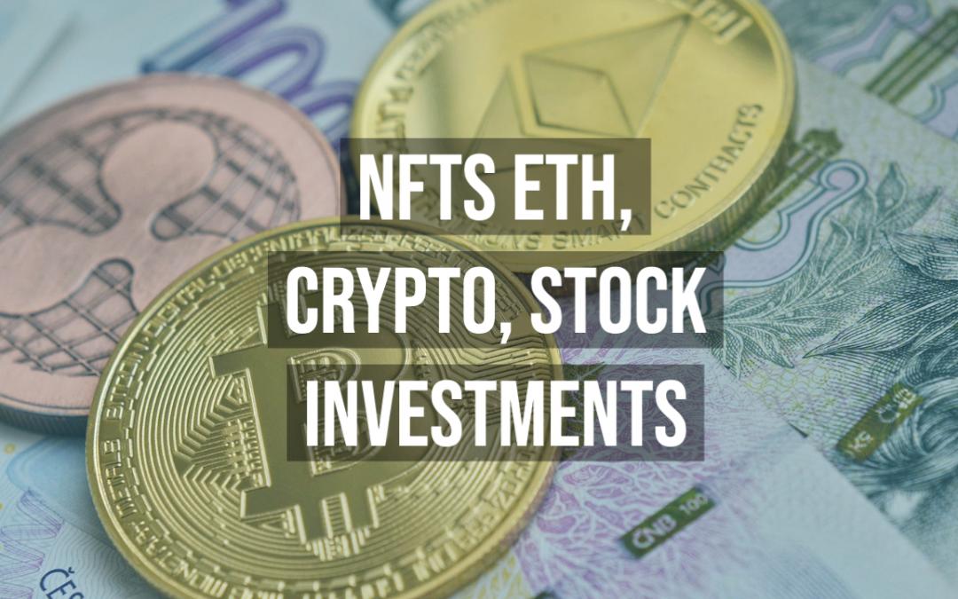 NFTs, ETH, Crypto, Investing Stocks
